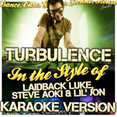 Turbulence (In the Style of Laidback Luke, Steve Aoki & Lil' Jon) [Karaoke Version]
