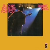 I'll Play the Blues for You, Pts. 1 & 2 - Albert King