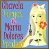 Chavela Vargas vs. María Dolores Pradera, Chavela Vargas & María Dolores Pradera