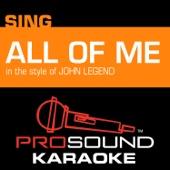 All of Me (In the Style of John Legend) [Karaoke Version]