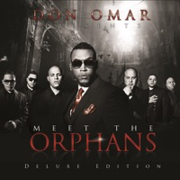 Meet the Orphans (Deluxe Edition) - Don Omar
