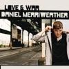 Love & War (Bonus Video Version), Daniel Merriweather
