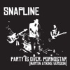 Buy Party Is Over, Pornostar (Martin Atkins Version) by Snapline on iTunes (Rock)