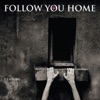 Follow You Home - Void