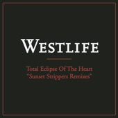Total Eclipse of the Heart (Sunset Strippers Remixes) - EP, Westlife