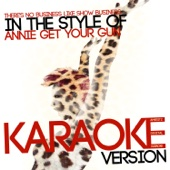 There's No Business Like Show Business (In the Style of Annie Get Your Gun) [Karaoke Version]