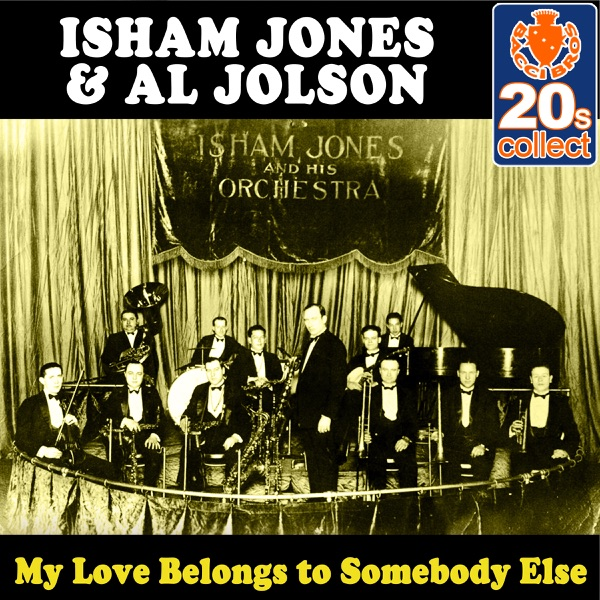 My Love Belongs to Somebody Else (Remastered) - Single | Isham Jones