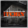 Itchin' (feat. Future) - Single
