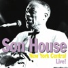 New York Central Live!, Son House