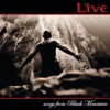 Songs from Black Mountain, LIVE