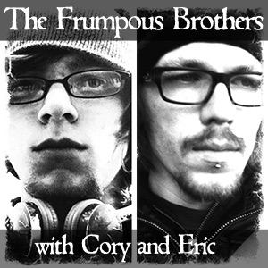 The Frumpous Brothers Podcast