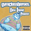 New Friend Request - Single, Gym Class Heroes