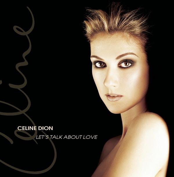 Let's Talk About Love by Céline Dion