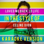 Loved Me Back to Life (In the Style of Celine Dion) [Karaoke Version]