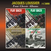 Four Classic Albums (Play Bach, Vol. 1 / Play Bach, Vol. 2 / Play Bach, Vol. 3 / Jacques Loussier Joue Kurt Weill) [Remastered]