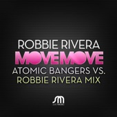 Move Move (Atomic Bangers vs. Robbie Rivera Anthem Mix) - Single