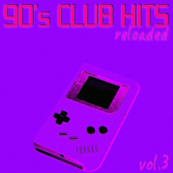 90 39 s club hits reloaded vol 3 best of club dance for 90s house music hits