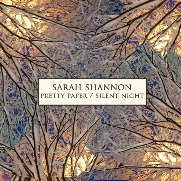 Sarah Shannon - Pretty Paper / Silent Night - Single