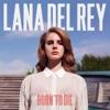 Born to Die (Deluxe Version), Lana Del Rey