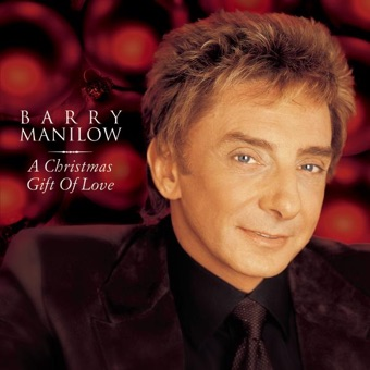 A Christmas Gift of Love – Barry Manilow