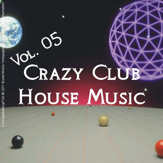 crazy club house music vol 05 by various artists on