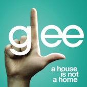 A House Is Not a Home (Glee Cast Version) - Single