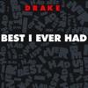 Best I Ever Had - Single, Drake