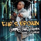 Gimme That (Remix) [feat. Lil Wayne] - Single