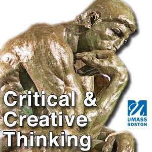 Critical and Creative Thinking   www umassonline net