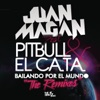 Bailando por el Mundo (feat. Pitbull y El Cata) [The Remixes] - Single, Juan Magan