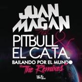 Bailando por el Mundo (feat. Pitbull y El Cata) [The Remixes] - Single