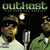 Live from Los Angeles, Outkast