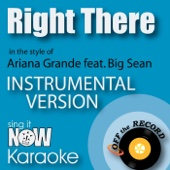 Right There (In the Style of Ariana Grande feat. Big Sean) [Instrumental Karaoke Version]