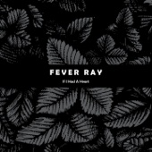 If I Had a Heart - Fever Ray Cover Art