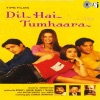Dil Hai Tumhaara (Original Motion Picture Soundtrack)