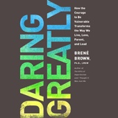 Daring Greatly: How the Courage to Be Vulnerable Transforms the Way We Live, Love, Parent, And Lead (Unabridged) - Brené Brown Cover Art