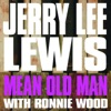 Mean Old Man (with Ronnie Wood) - Single, Jerry Lee Lewis & Ron Wood