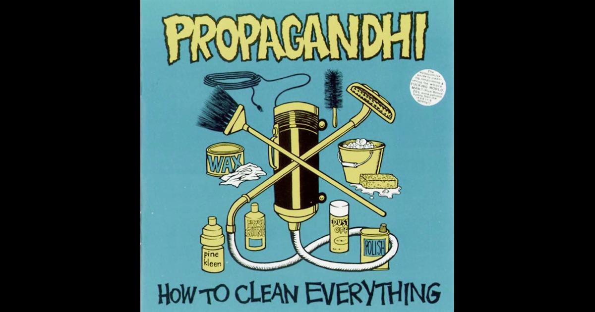How to clean everything by propagandhi on apple music for Music to clean to