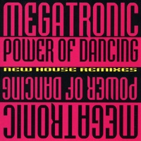 MEGATRONIC - Power Of Dancing