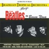 Brazilian Tropical Orchestra Plays the Beatles in Bossa Nova, Brazilian Tropical Orchestra