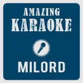 Milord (Karaoke Version) [Originally Performed By Edith Piaf]