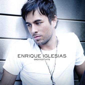Greatest Hits – Enrique Iglesias