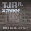 Just Gets Better (Remixes) [feat. Xavier]