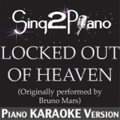 Locked Out of Heaven (Originally Performed By Bruno Mars) [Piano Karaoke Version]