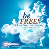 Be Free: Release Stress and Anxiety