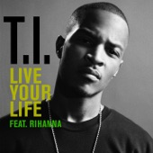 Live Your Life (feat. Rihanna) - Single