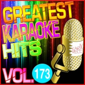 Greatest Karaoke Hits, Vol. 173 (Karaoke Version)