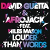 Louder Than Words (Extended) [feat. Niles Mason] - Single, David Guetta & Afrojack