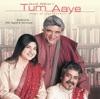 Tum Aaye
