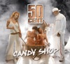 50 Cent - Candy Shop
